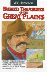 Buried Treasures of the Great Plains | W. C. Jameson |
