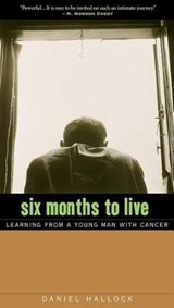 Six Months to Live | Daniel Hallock |