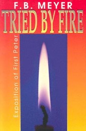 Tried by Fire | Frederick Brotherton Meyer |