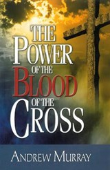 The Power of the Blood of the Cross | Andrew Murray |