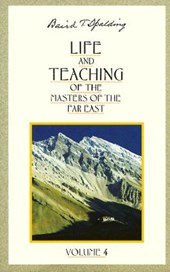 Life and Teaching of the Masters of the Far East | Baird T. Spalding |