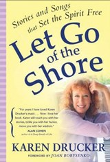 Let Go of the Shore | Karen Drucker |