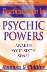 Practical Guide to Psychic Powers | Melita Denning ; Osborne Phillips |