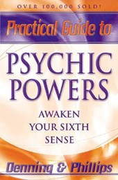 Practical Guide to Psychic Powers | Denning, Melita ; Phillips, Osborne |