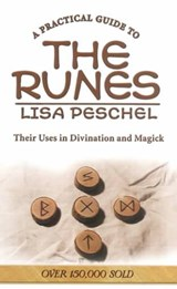 A Practical Guide to the Runes | Lisa Peschel |