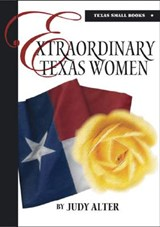 Extraordinary Texas Women | Judy Alter |