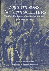 Southern Sons, Northern Soldiers - The Civil War Letters of the Remley Brothers, 22nd Iowa Infantry
