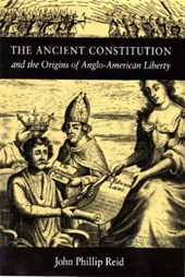 Ancient Constitution and the Origins | John Phillip Reid |