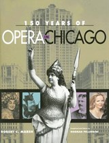 150 Years of Opera in Chicago | R. C. Marsh |