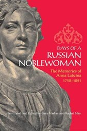 Days of a Russian Noblewoman - The Memories of Anna Labzina, 1758-1821