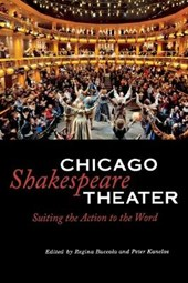 Chicago Shakespeare Theater - Suiting the Action to the Word