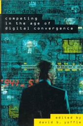 Competing in the Age of Digital Convergence