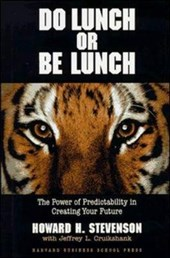 Do Lunch or Be Lunch | Howard H. Stevenson |