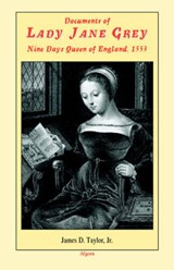 Documents of Lady Jane Grey | James D. Taylor |