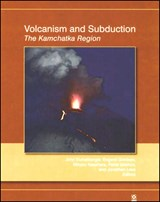 Volcanism and Subduction | John Eichelberger |