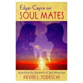 Edgar Cayce on Soul Mates | Kevin J. Todeschi |