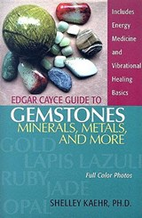 Edgar Cayce Guide To Gemstones, Minerals, Metals, and More | Kaehr, Shelley, Ph.D. |