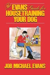 The Evans Guide for Housetraining Your Dog | Job Michael Evans |
