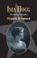 Ima Hogg | Virginia Bernhard |
