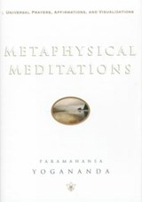 Metaphysical Meditations | Paramahansa Yogananda |