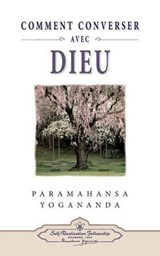 Comment Peut-On Converser Aveldieu/How You Can Talk With God | Paramahansa Yogananda |