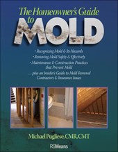 The Homeowner's Guide to Mold | Michael Pugliese |