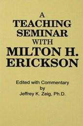 A Teaching Seminar With Milton H. Erickson