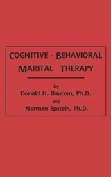 Cognitive-behavioral Marital Therapy | Baucom, Donald H. ; Epstein, Norman |