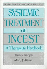 Systemic Treatment of Incest | Trepper, Terry S. ; Barrett, Mary Jo |