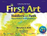 First Art for Toddlers and Twos | Maryann F. Kohl |