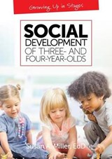 Social Development of Three and Four-Year-Olds | Susan A. Miller |