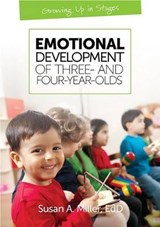 Emotional Development of Three and Four-Year-Olds | Susan A. Miller |