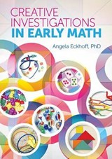 Creative Investigations in Early Math | Eckhoff, Angela, Ph.D. |