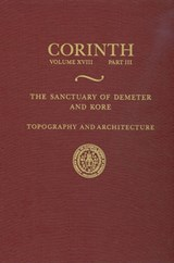 The Sanctuary of Demeter and Kore | Bookidis, Nancy ; Stroud, Ronald S. |