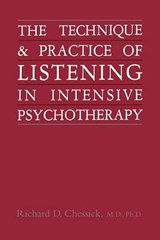 Technique and Practice of Listening in Intensive Psychotherapy | Richard D. Chessick |
