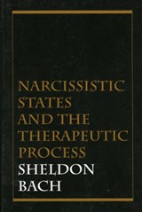 Narcissistic States and the Therapeutic Process | Sheldon Bach |