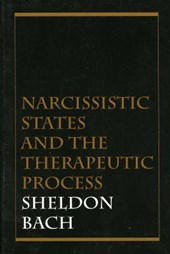 Narcissistic States and the Therapeutic Process | Bach, Sheldon, PhD |