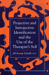 Projective and Introjective Identification and the Use of the Therapist's Self | Jill Savege Scharff |