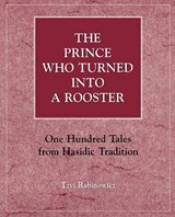 The Prince Who Turned Into a Rooster | Tzvi Rabinowicz |