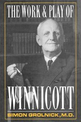 Work and Play of Winnicott | Simon A. Gronlnick |