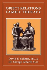 Object Relations Family Therapy | David E. Scharff |