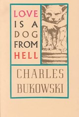 Love is a Dog From Hell | Charles Bukowski |