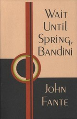 Wait Until Spring, Bandini | John Fante |