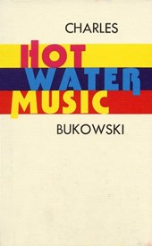 Hot Water Music | Charles Bukowski |