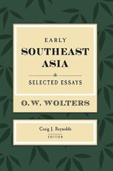 Early Southeast Asia | O. W. Wolters |