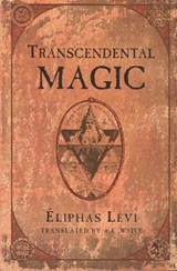 Transcendental Magic | Éliphas Lévi |