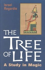 Tree of Life, a Study in Magic | Israel Regardie |