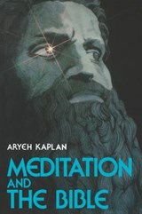 Meditation and the Bible | Aryeh Kaplan |