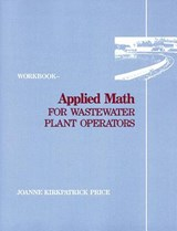 Applied Math for Wastewater Plant Operators - Workbook | Joanne Kirkpatrick Price |