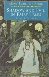 Shadow and Evil in Fairy Tales | Marie-Luise von Franz |